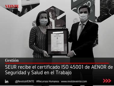 SEUR recibe el certificado ISO 45001 de AENOR de Seguridad y Salud en el Trabajo