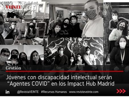 """Jóvenes con discapacidad intelectual serán  """"Agentes COVID"""" en los Impact Hub Madrid"""