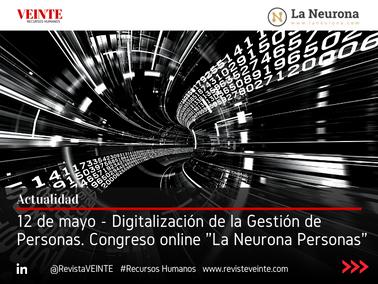 """12 de mayo - Digitalización de la Gestión de Personas. Congreso online """"La Neurona Personas"""""""