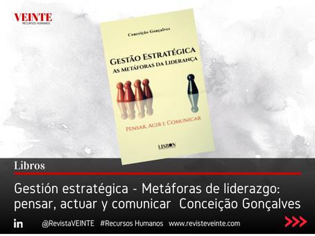 Gestión estratégica - Metáforas de liderazgo: pensar, actuar y comunicar  Conceição Gonçalves