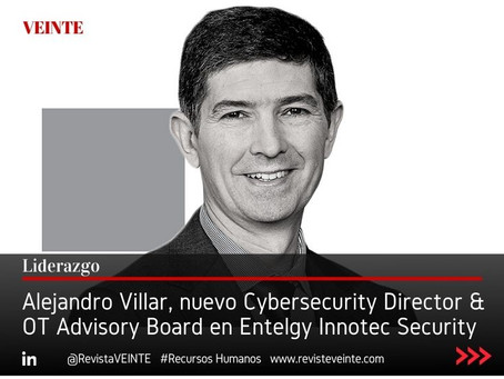 Alejandro Villar, nuevo Cybersecurity Director & OT Advisory Board en Entelgy Innotec Security