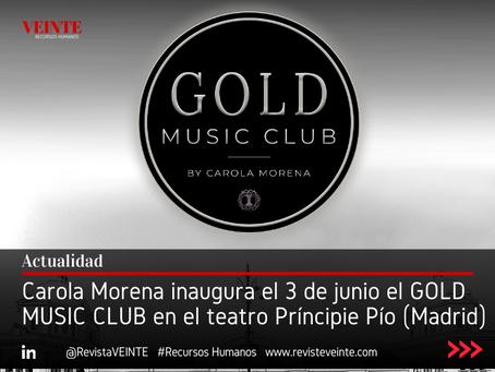 Carola Morena inaugura el 3 de junio el GOLD MUSIC CLUB en el teatro Príncipie Pío (Madrid)