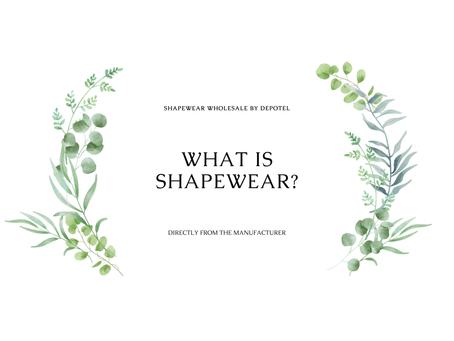 What is Shapewear?