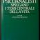 """""""Dieci psicoanalisti spiegano i temi centrali della vita"""" (1985) a cura di S. Rossini, Rizzoli Ed."""