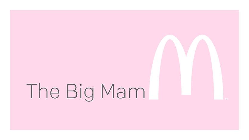 big mam.001.jpeg