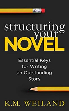 structuring your novel by k m weiland 2.