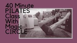 40 Minute PILATES Circle