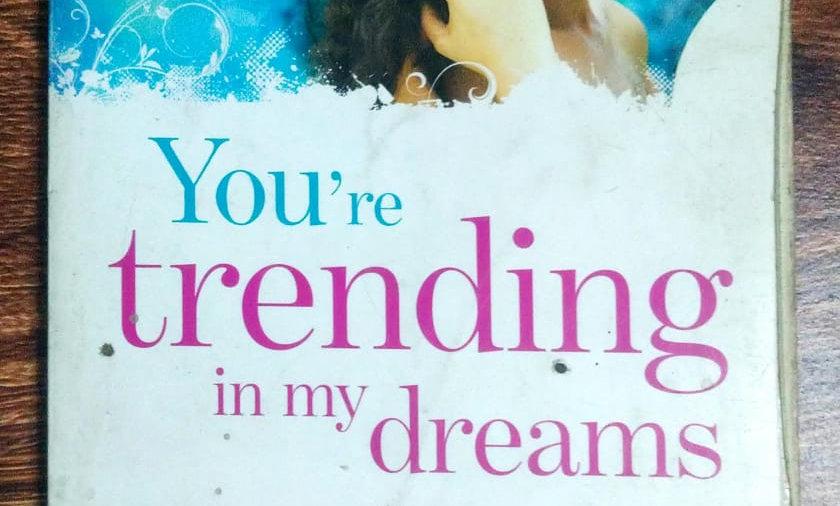 You're trending in my dreams by Sudeep Nagarkar