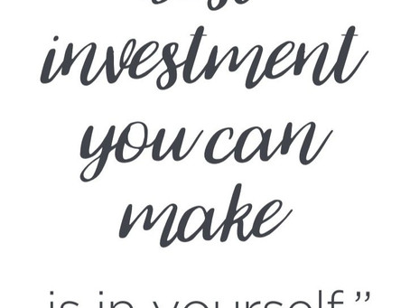 Invest in Yourself - 9 Steps to Becoming a Better You