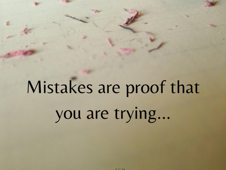 Mistakes: Part of the Journey...
