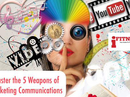 Master the 5 Weapons of Marketing Communications