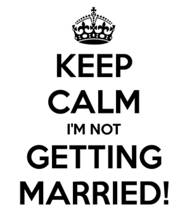 keep-calm-im-not-getting-married-4