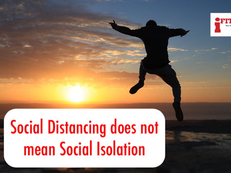 Social Distancing does not mean Social Isolation