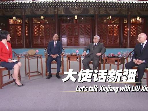CGTN: Let's talk Xinjiang: LIU Xin speaks to three ambassadors to China