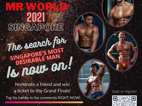 Mr World 2021 Singapore: The Search for Singapore's Most desirable man is now on!