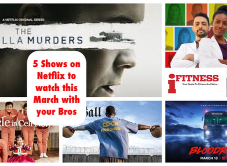5 shows on Netflix to watch this March with your Bros