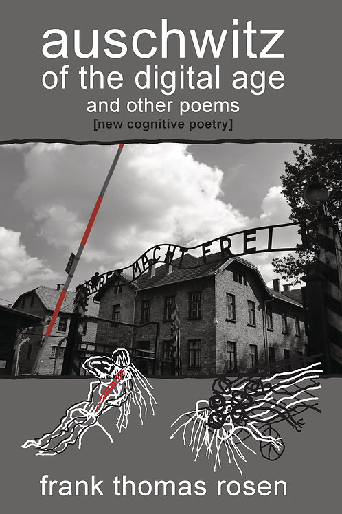 auschwitz of the digital age and other poems (new cognitive poetry)