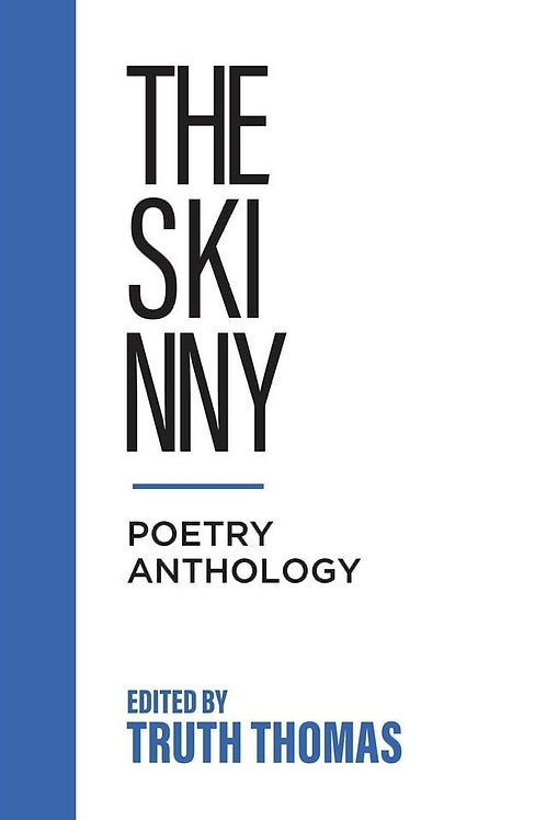 The Skinny Poetry Journal edited by Truth Thomas