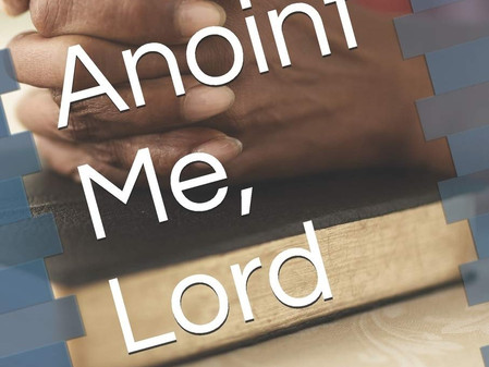 Songs of Praise - Part 6 (Anoint me O' Lord)