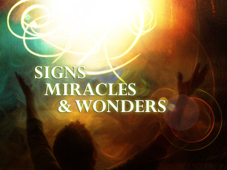 Want to see miracles or signs?