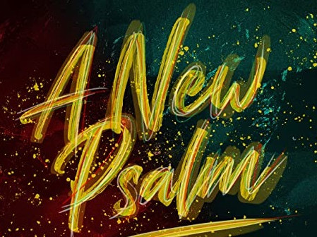 Songs of Praise - Part 13 (New Psalm)