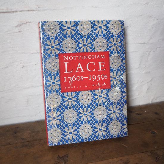Nottingham Lace 1760s-1950s by Sheila A Mason