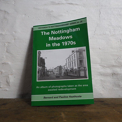 The Nottingham Meadows in the 1970s Booklet