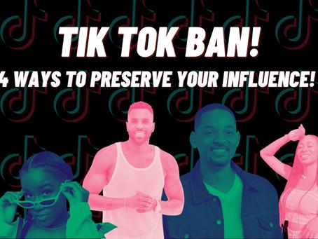 TikTok Ban | 4 Ways to Preserve Your Influence