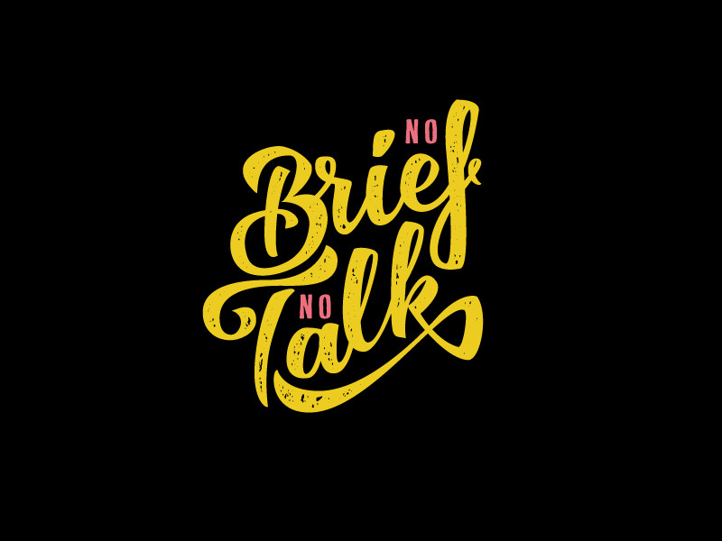 No Brief, No Talk