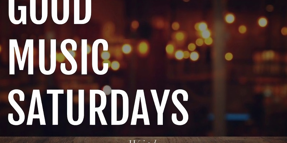 GOOD MUSIC SATURDAYS