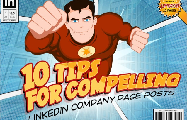 10 Tips for Compelling LinkedIn Company Page Posts