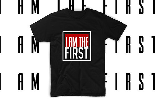 I Am the FIRST Tee