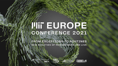"MIT EUROPE CONFERENCE 2021: ""From Exceptions to Routines – New Realities of How We Work & Live"""