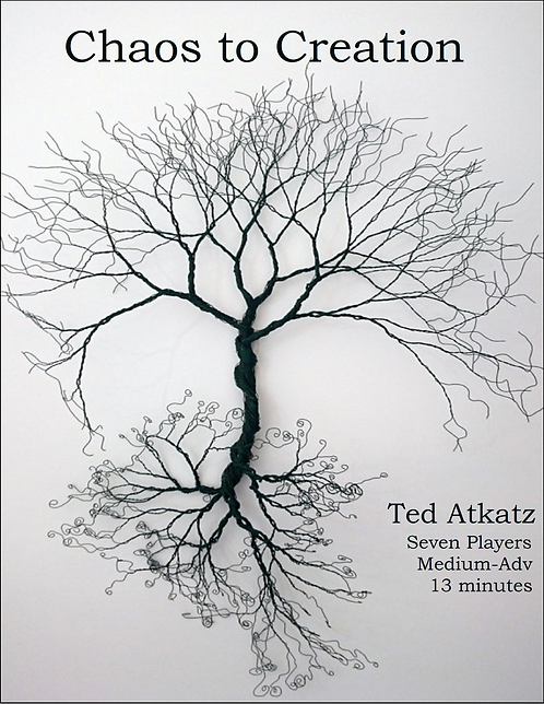 Chaos to Creation, Ted Atkatz (7-player Percussion Ens)
