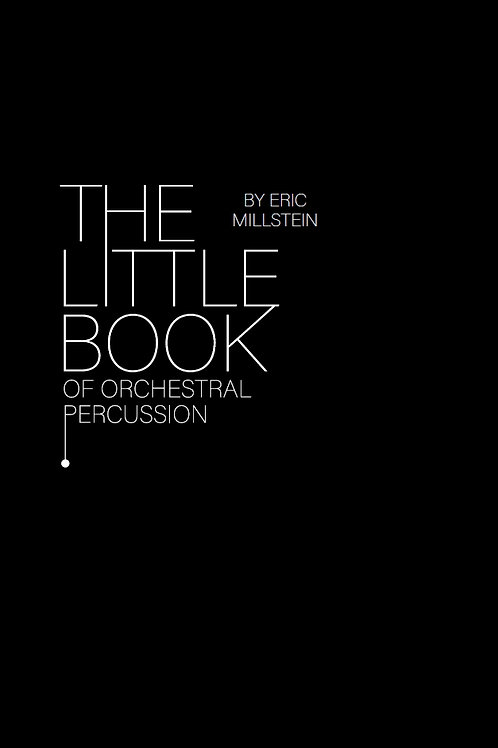 The Little Book of Orchestral Percussion, Eric Millstein