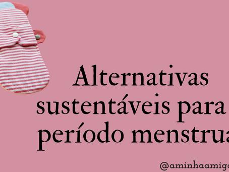 Alternativas sustentáveis para o período menstrual