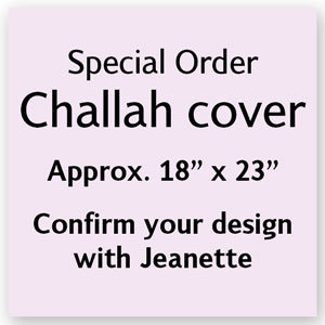 Special order challah cover