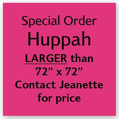 """Huppah larger than 72"""" x 72"""""""