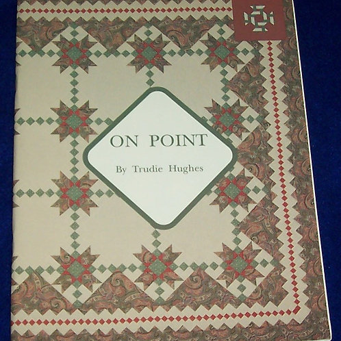 On Point Trudie Hughes Quilt Book