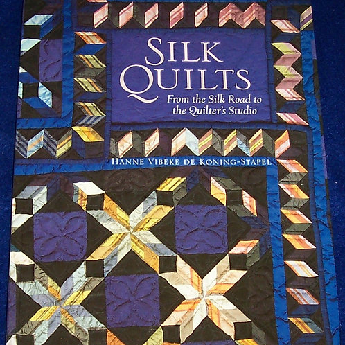 Silk Quilts Hanne Vibeke De Koning-Stapel Quilt Book