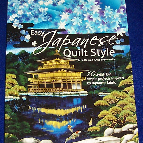 Easy Japanese Quilt Style Julia Davis anne Muxworthy Quilt Book