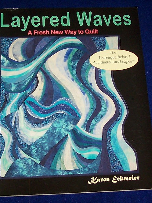 Layered Waves Karen Eckmeier New Way to Quilt Book