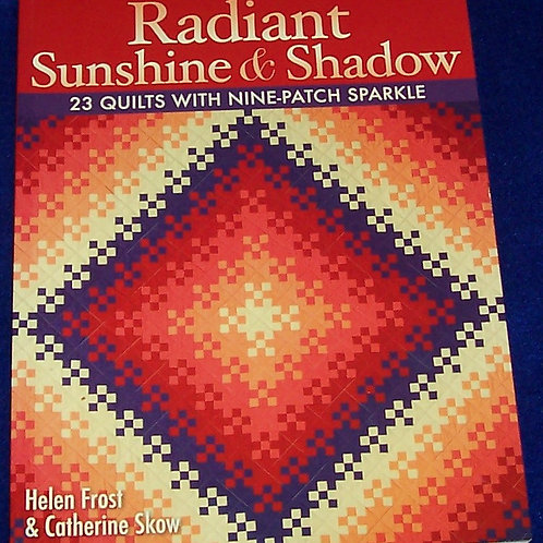 Radiant Sunshine & Shadow Helen Frost Quilt Book
