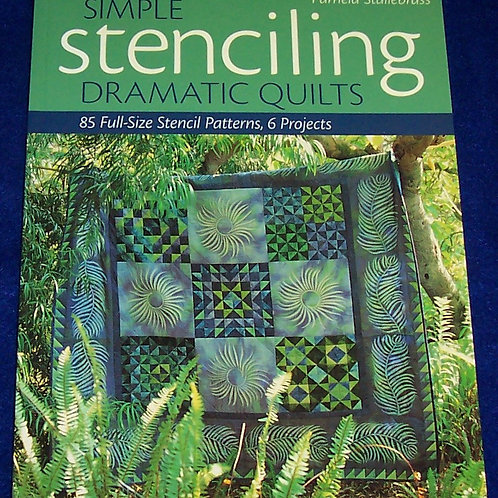 Simple Stenciling Dramatic Quilts Pamela Stallebrass Quilt Book