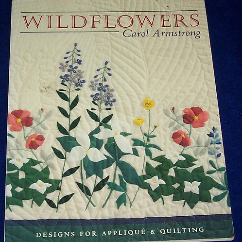 Wildflowers Carol Armstrong Quilt Book