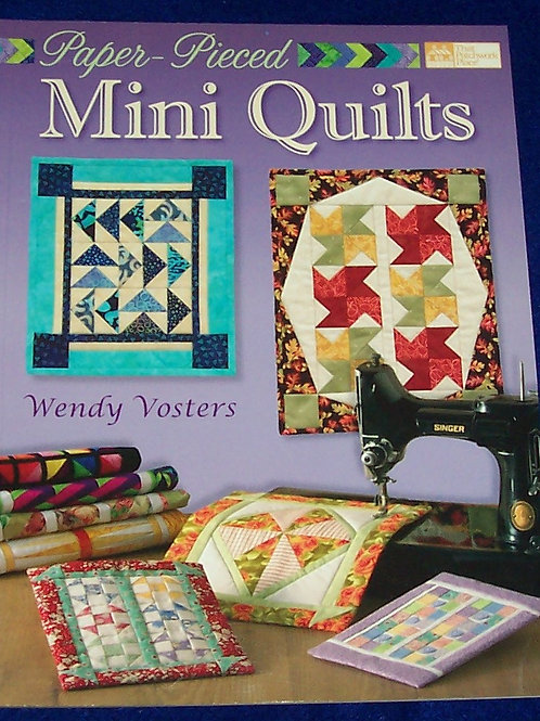 Paper- Pieced Mini Quilts Wendy Vosters Quilt Book
