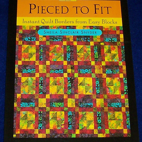 Pieced to Fit Sheila Sinclair Snyder Quilt Book