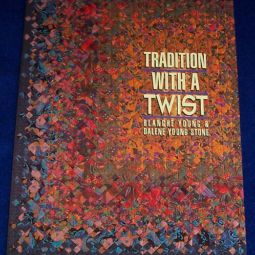 Tradition With A Twist Blanche Young Quilt Book