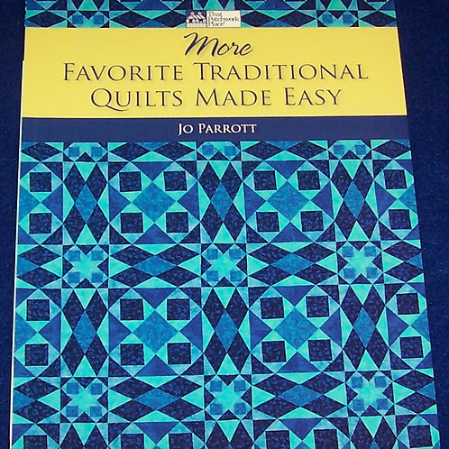 More Favorite Traditional Quilts Made Easy Jo Parrott Quilt Book