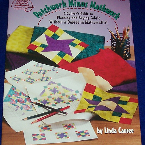 Patchwork Minus Mathwork Linda Causee Quilt Book